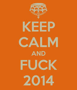 Keep-calm-and-fuck-2014-2